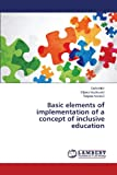 Basic Elements of Implementation of a Concept of Inclusive Education, Milic Sasa and Maslovaric Biljana, 3659496014
