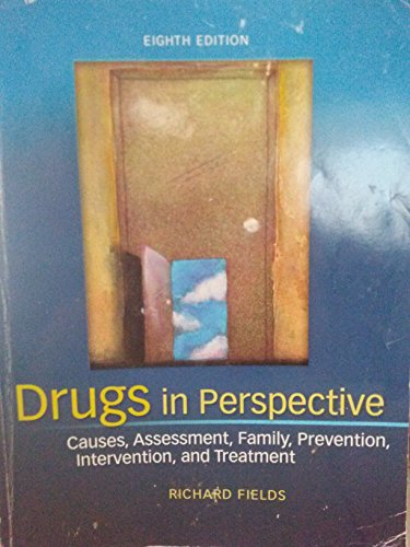 Drugs in Perspective: Causes, Assessment, Family, Prevention, Intervention, and Treatment -- Eighth Edition
