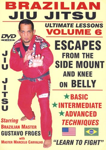 """Brazilian Jiu Jitsu """"Ultimate Lessons"""" Volume 6, Escapes From The SIDE MOUNT & KNEE ON BELLY Position: Basic, Intermediate, Advanced Techniques"""