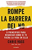 img - for Rompe la barrera del no: 9 principios para negociar como si te fuera la vida en ello (CONECTA) book / textbook / text book