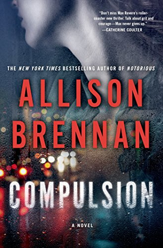 Compulsion: A Novel (Max Revere Novels Book 2) (Allison Brennan Kindle)