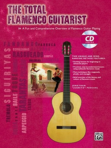 The Total Flamenco Guitarist: A Fun and Comprehensive Overview of Flamenco Guitar Playing , Book & CD (The Total Guitarist) - Flamenco Guitar Sheet Music