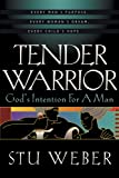 Tender Warrior, Stu Weber, 1576733068