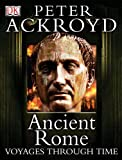 Ancient Rome, Peter Ackroyd, 0756616425