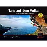 Tanz auf dem Vulkan: kombinierter Kletterführer und Reiseführer für Teneriffa