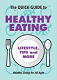 The Quick Guide to Healthy Eating, Spitfire Ventures Inc and Spitfire Ventures, Inc., 0971894485