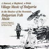 Village Music of Bulgaria / Bulgarian Folk Music