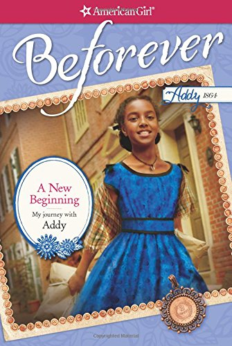 A New Beginning: My Journey with Addy (American Girl)