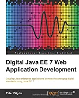 Digital Java EE 7 Web Application Development Front Cover