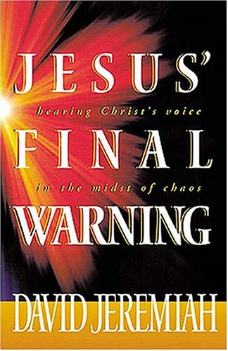 Jesus' Final Warning: Hearing the Savior's Voice in the Midst of Chaos