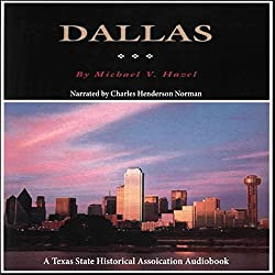 Dallas: A History of