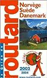 Guide du routard. Norvège, Suède, Danemark. 2003-2004 par Guide du Routard