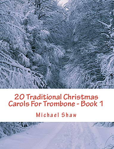 - 20 Traditional Christmas Carols For Trombone - Book 1: Easy Key Series For Beginners