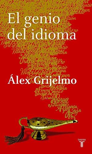 Descargar Libro El Genio Del Idioma Álex Grijelmo
