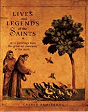 Lives and Legends of the Saints: With Paintings from the Great Art Museums of the World