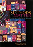 Methods That Matter : Six Structures for Best Practice Classrooms, Daniels, Harvey and Bizar, Marilyn, 1571100822