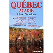 Québec-Acadie: rêves d'Amérique