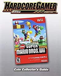 New Super Mario Bros Wii Coin Collector's Guide: Hardcore Gamer Elite Guide