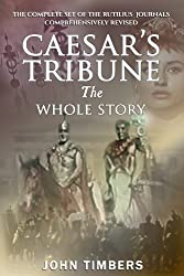Caesar's Tribune – The Whole Story: The Omnibus Edition (The Rutilius Journals Book 6)