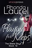 Playing for Keeps (The Blake Boys Book 19)