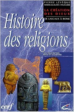 Livre HISTOIRE DES RELIGIONS. La création des dieux, De Lascaux à Rome, Edition revue et augmentée epub pdf