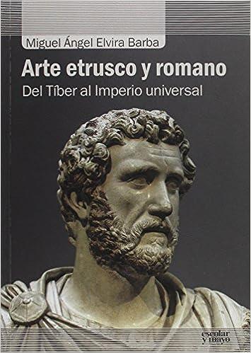 Arte etrusco y romano (Análisis y crítica): Amazon.es: Miguel Ángel Elvira Barba: Libros