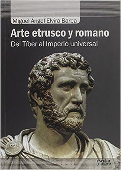 Arte etrusco y romano: Del Tíber al Imperio universal