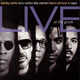 Stanley Clarke, Larry Carlton, Billy Cobham, Deron Johnson & Najee Live At The Greek by Stanley Clarke (1994-07-12)