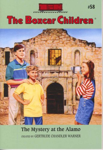 The Mystery at the Alamo (Boxcar Children Mysteries) - Book #58 of the Boxcar Children