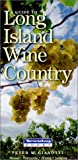 Long Island Wine Country, Peter M. Gianotti, 1885134282