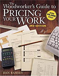 The Woodworker's Guide to Pricing Your Work (Popular Woodworking)