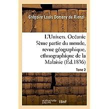 L'Univers. Océanie 5ème Partie Du Monde, Revue Géographique, Ethnographique de la Malaisie Tome 2