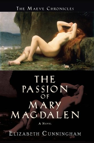 The Passion of Mary Magdalen: A Novel (The Maeve Chronicles Book 2)