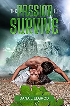 The Passion to Survive: An Erotic Adventure Novel (The Passions Trilogy Book 1) by [L Elgrod,Dana]