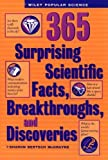 img - for 365 Surprising Scientific Facts, Breakthroughs, and Discoveries (Wiley Popular Science) book / textbook / text book