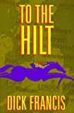 To the Hilt, Dick Francis, 0399141855