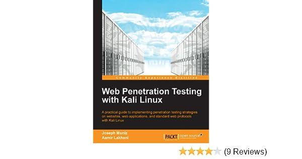 Web penetration testing with kali linux joseph muniz aamir lakhani web penetration testing with kali linux joseph muniz aamir lakhani ebook amazon fandeluxe Choice Image