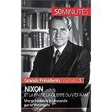 Nixon et la fin de la guerre du Viêt-Nam: Une présidence éclaboussée par le Watergate (Grands Présidents t. 5) (French Edition)