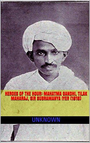 Heroes of the hour: Mahatma Gandhi, Tilak Maharaj, Sir Subramanya Iyer (1918) image