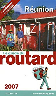 Guide du routard. La Réunion. 2007 par  Guide du Routard