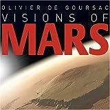 Visions of Mars, Olivier de Goursac, 0810992108