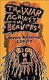 The War Against the Beavers, Verena Andermatt Conley, 0816642176