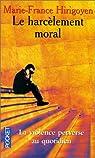 Le Harcèlement moral : la violence perverse au quotidien par Hirigoyen