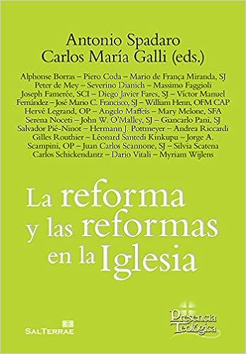 la reforma y las reformas de la iglesia presencia teolgica amazones antonio spadaro carlos maria galli libros