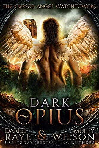 Dark Opius: Watchtower (Cursed Angel Collection) by [Raye, Dariel, Wilson, Muffy, Angel, Cursed, Legacy, Charmed]