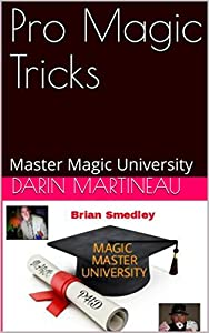 Pro Magic Tricks: Master Magic University