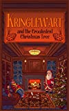Kringlewart and the Crookedest Christmas Tree (The Christmas Tree Elves Book 2)