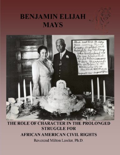 Benjamin E. Mays: the role of character in the prolonged struggle for African American civil right