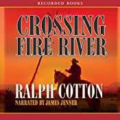 Crossing Fire River | Ralph Cotton