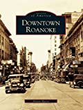 Downtown Roanoke by Nelson Harris front cover